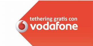 Tethering con Vodafone gratis