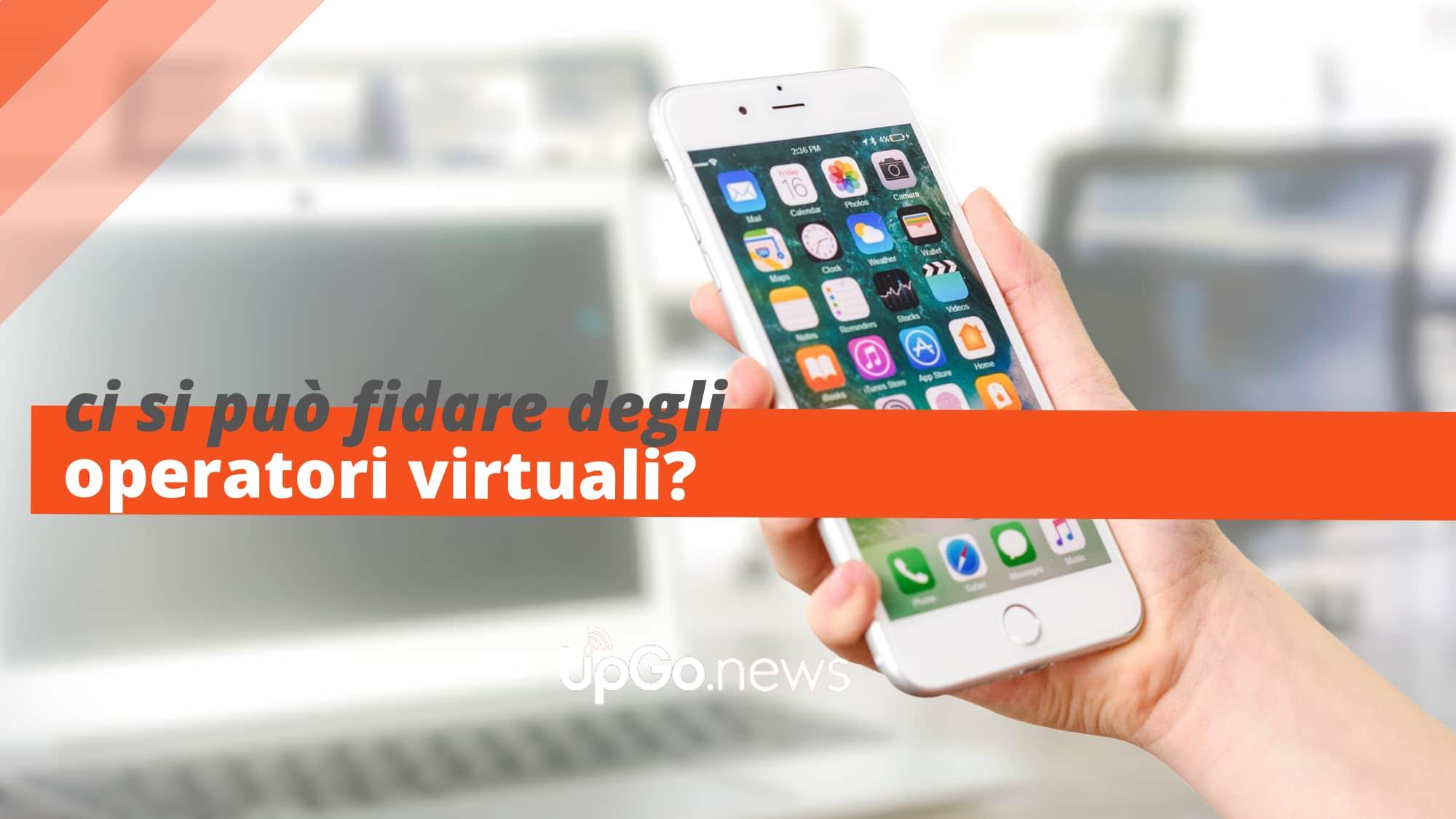 Operatori Virtuali Ci si può fidare?