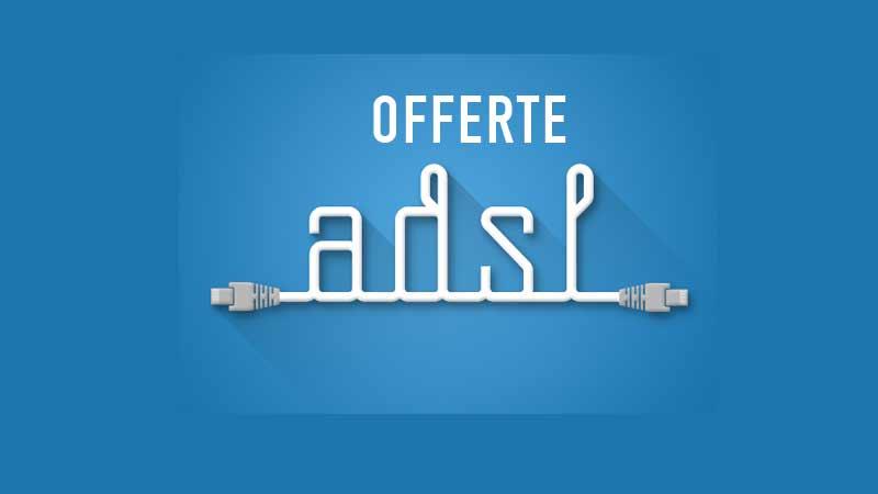 Migliori offerte ADSL luglio 2017