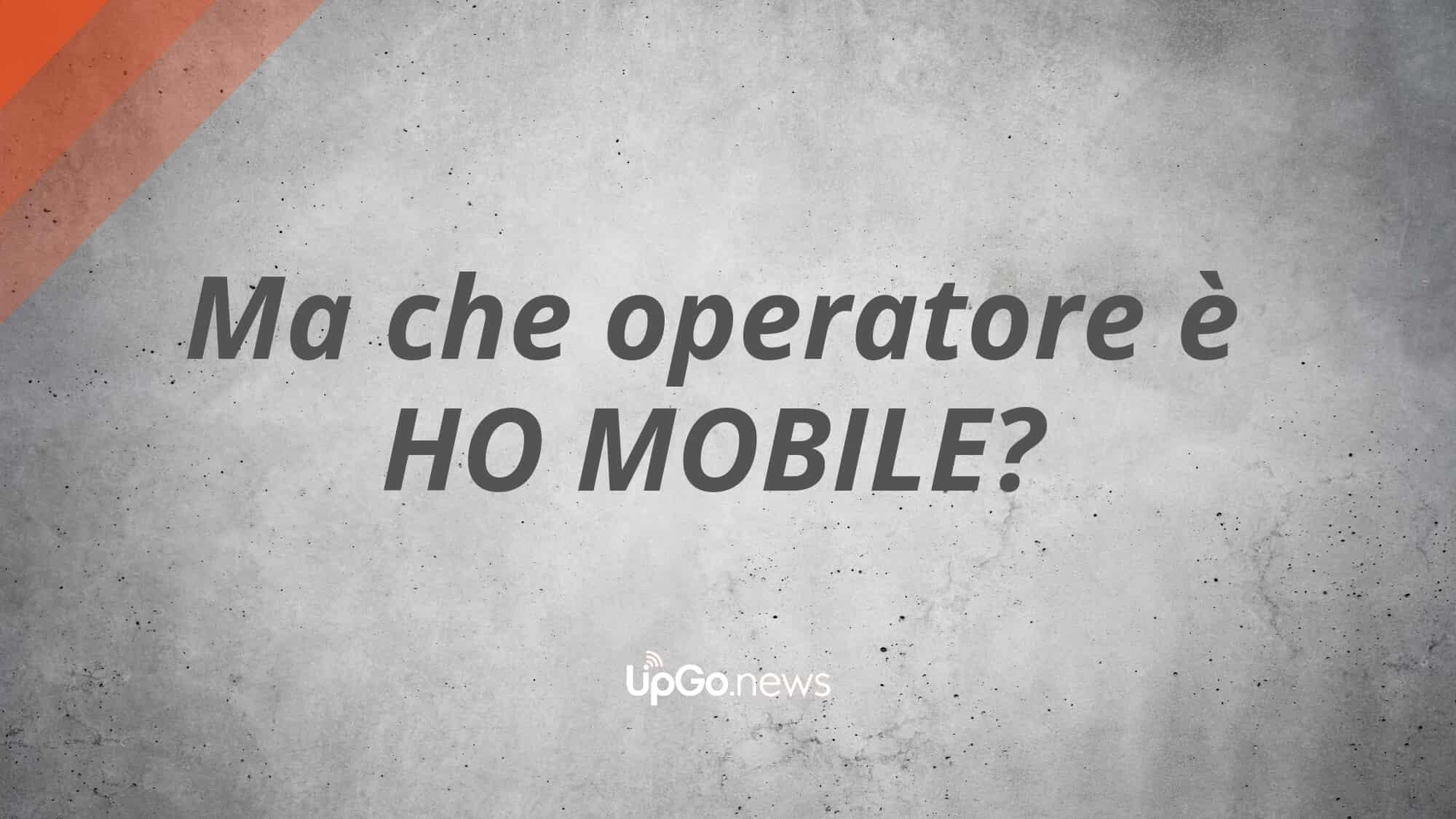 Che operatore è Ho Mobile?
