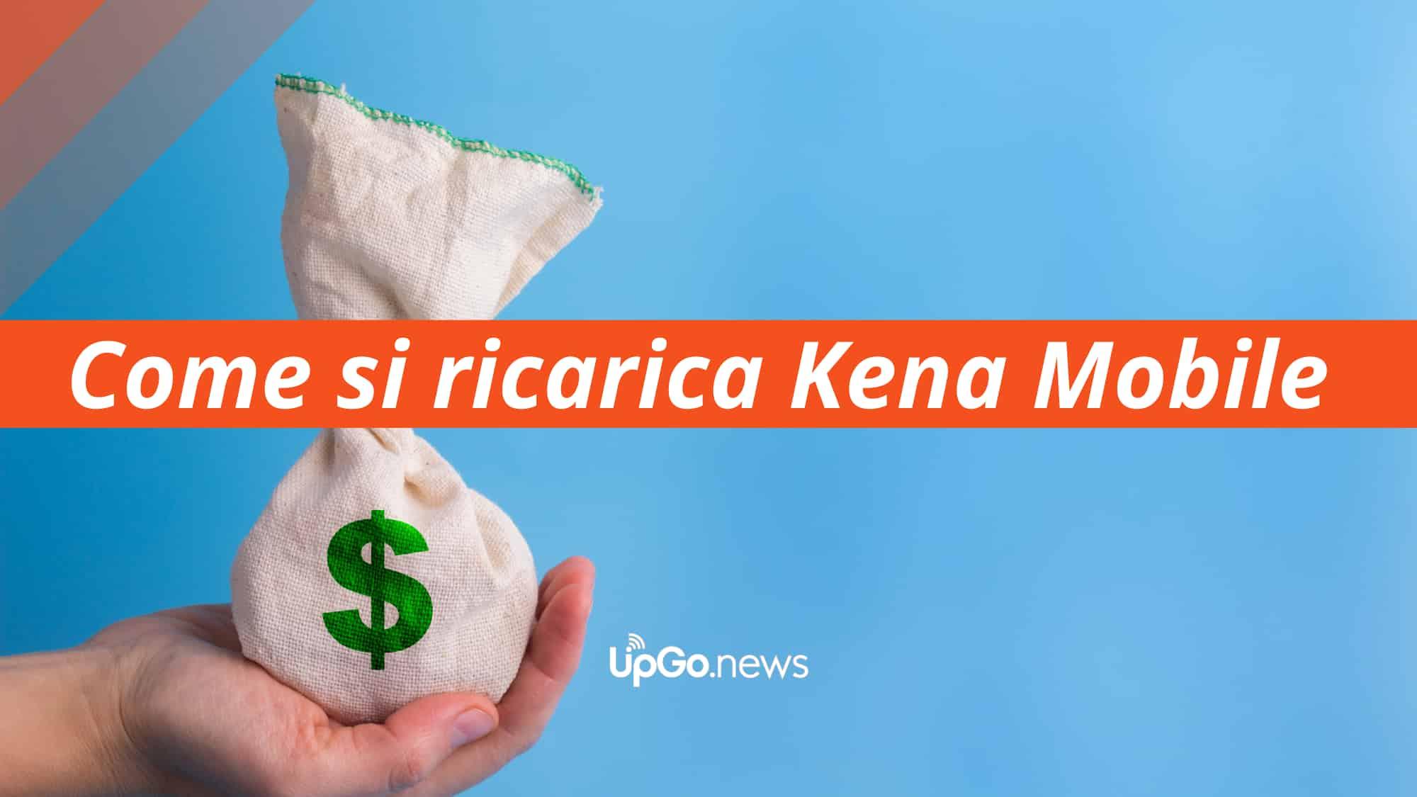 Come ricaricare Kena Mobile.