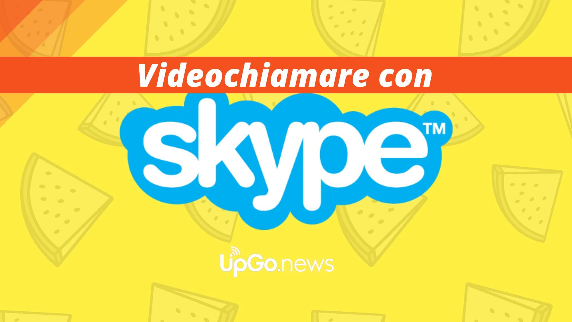 Fare videochiamate con Skype
