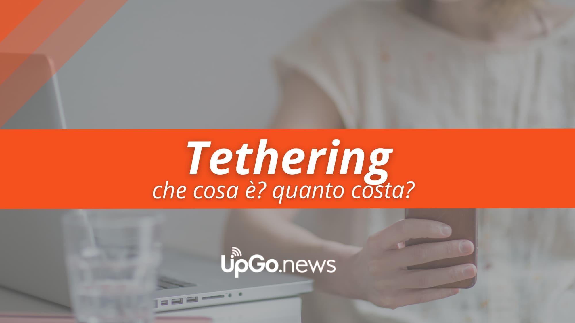 Tethering, cosa è e quanto costa
