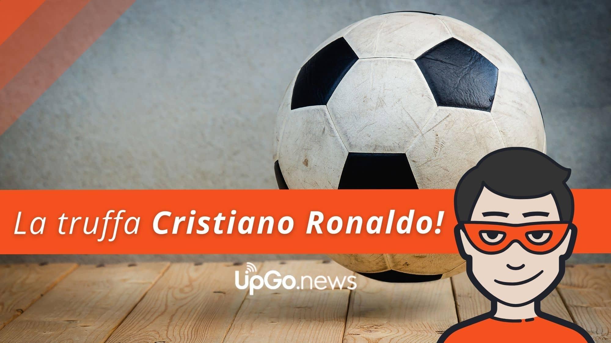 Truffa a nome Cristiano Ronaldo